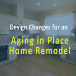 Home Remodeling Contractors for Aging In Place Home Design