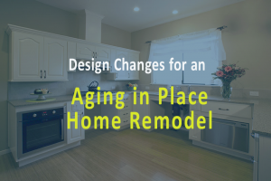 Aging in Place Remodel for Accessibility.